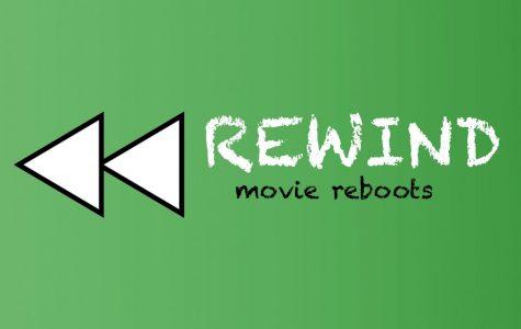 Rewind: Film Reboots Worth The Rewatch